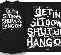 Get in Sit Down Black T-Shirt