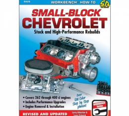 Small-Block Chevrolet, Stock And High-Performance Rebuilds By Larry Atherton And Larry Schreib